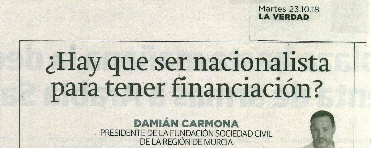 Artículo La verdad de Murcia 23-10-2018 ¿Hay que ser nacionalista para tener financiación?